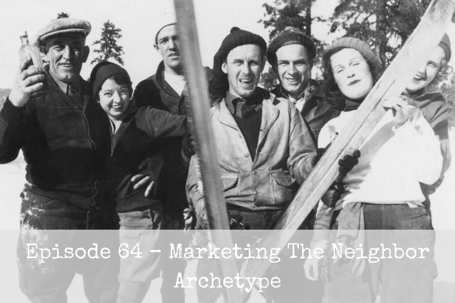 Marketing The Neighbor Archetype