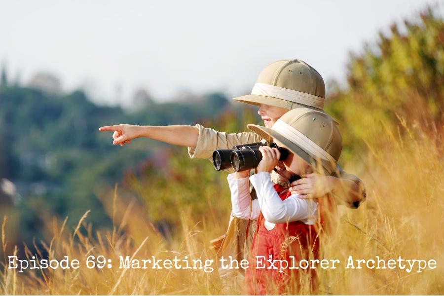 Marketing the Explorer Archetype